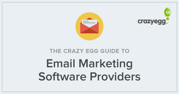 The Crazy Egg Guide to Email Marketing Software Providers
