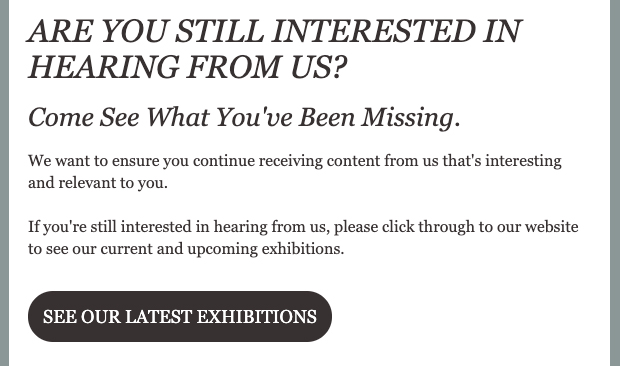 "email example screenshot with headline ""are you still interested in hearing from us?"" supporting text and button"
