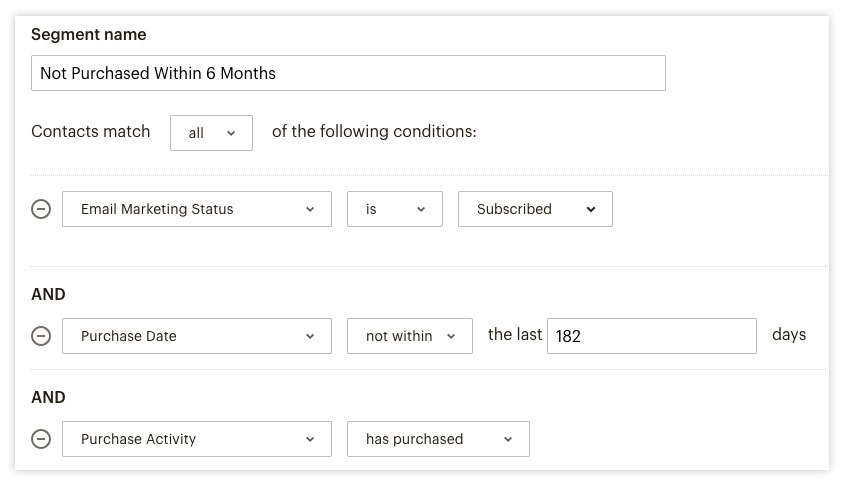 screen shot of segment parameters including email marketing status is subscribed, and purchase date is not within the last 182 days, and purchase activity is has purchased